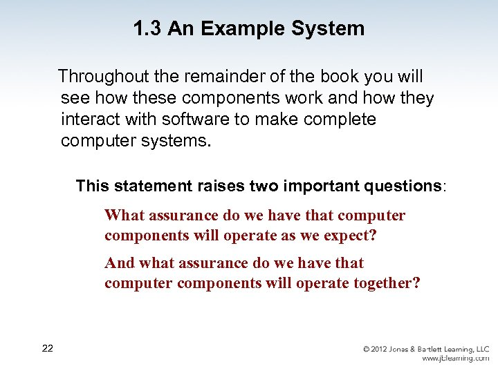 1. 3 An Example System Throughout the remainder of the book you will see