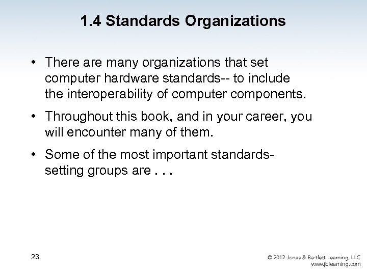 1. 4 Standards Organizations • There are many organizations that set computer hardware standards--