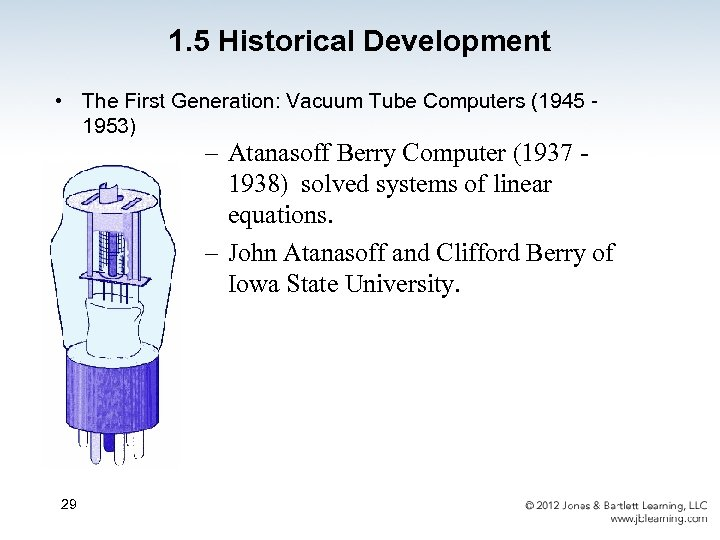 1. 5 Historical Development • The First Generation: Vacuum Tube Computers (1945 1953) –