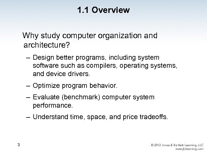 1. 1 Overview Why study computer organization and architecture? – Design better programs, including