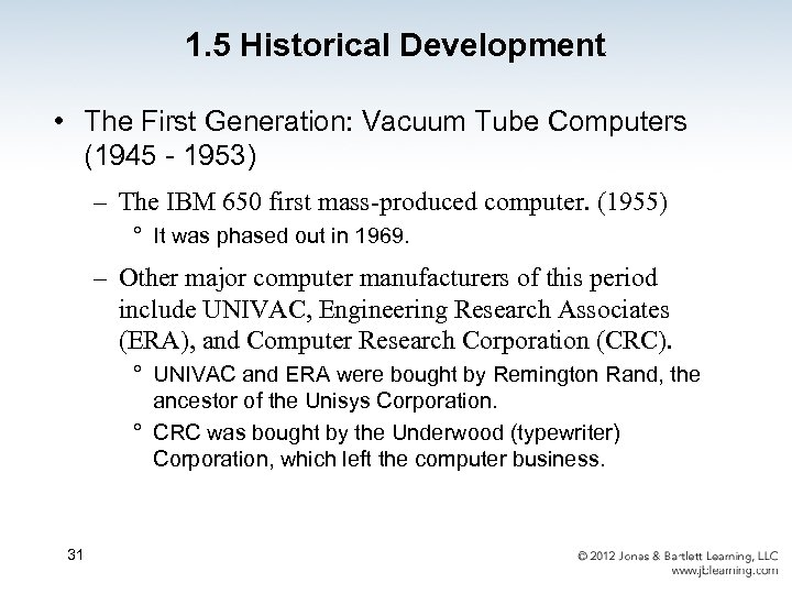 1. 5 Historical Development • The First Generation: Vacuum Tube Computers (1945 - 1953)