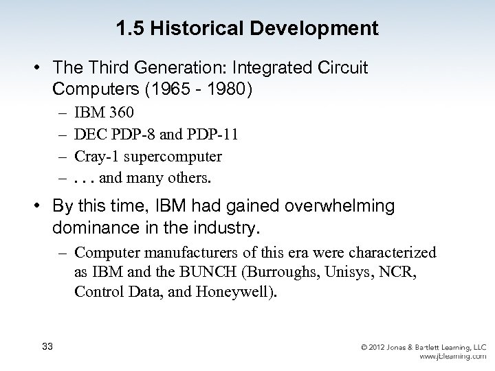 1. 5 Historical Development • The Third Generation: Integrated Circuit Computers (1965 - 1980)