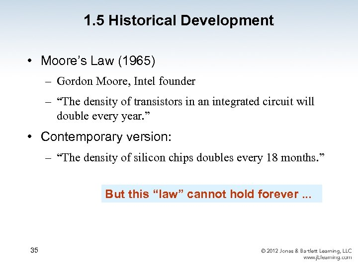 1. 5 Historical Development • Moore's Law (1965) – Gordon Moore, Intel founder –