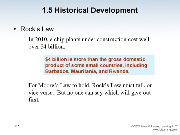 1. 5 Historical Development • Rock's Law – In 2010, a chip plants under