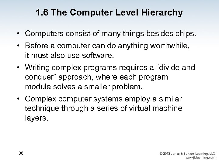 1. 6 The Computer Level Hierarchy • Computers consist of many things besides chips.