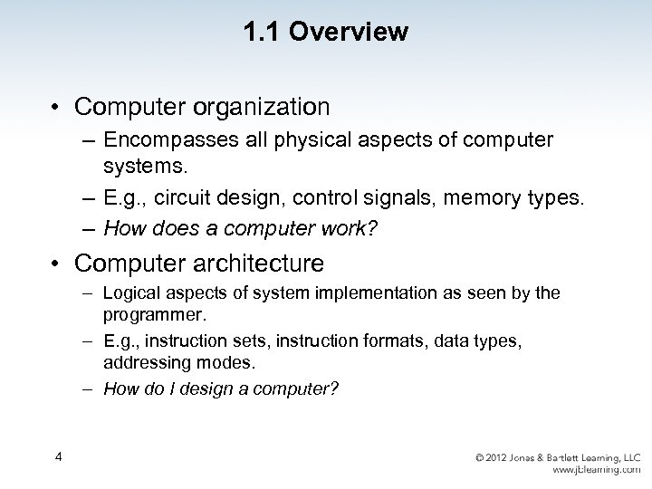 1. 1 Overview • Computer organization – Encompasses all physical aspects of computer systems.