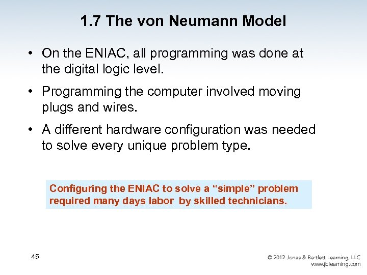 1. 7 The von Neumann Model • On the ENIAC, all programming was done