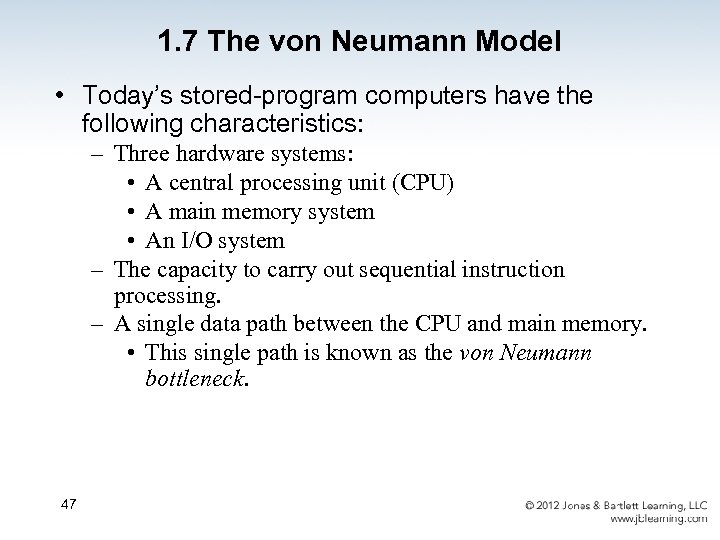 1. 7 The von Neumann Model • Today's stored-program computers have the following characteristics: