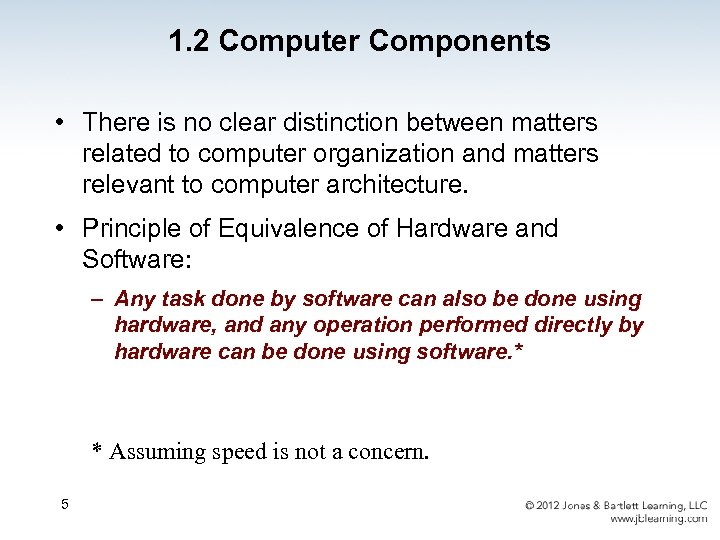 1. 2 Computer Components • There is no clear distinction between matters related to
