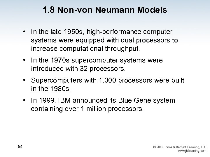 1. 8 Non-von Neumann Models • In the late 1960 s, high-performance computer systems