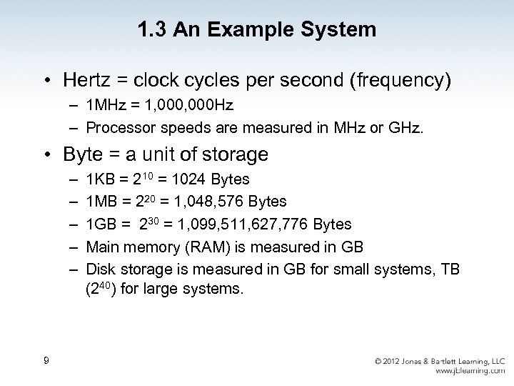 1. 3 An Example System • Hertz = clock cycles per second (frequency) –