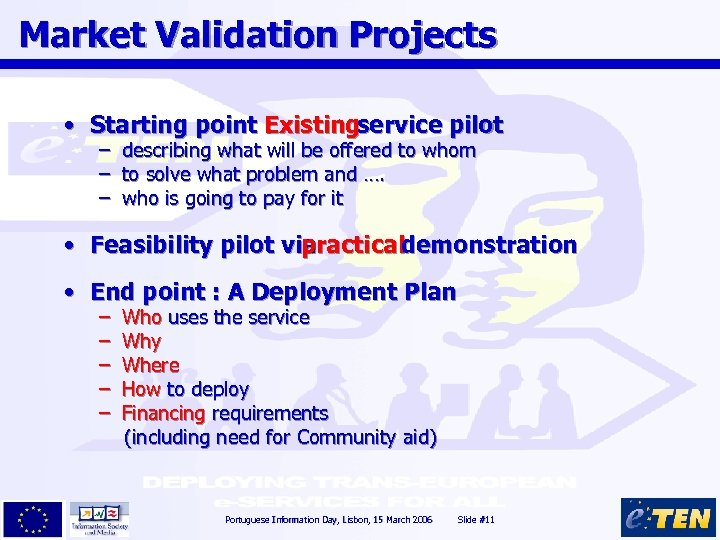 Market Validation Projects • Starting point Existingservice pilot : – describing what will be