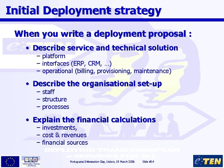 Initial Deployment strategy When you write a deployment proposal : • Describe service and