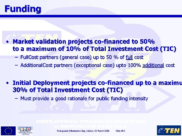 Funding • Market validation projects co-financed to 50% to a maximum of 10% of