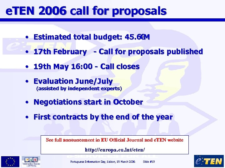 e. TEN 2006 call for proposals • Estimated total budget: 45. 6€M • 17