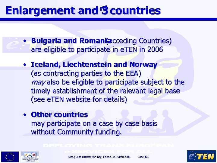 Enlargement and rd countries 3 • Bulgaria and Romania (acceding Countries) are eligible to