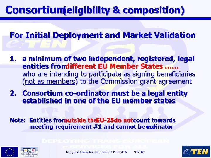 Consortium (eligibility & composition) For Initial Deployment and Market Validation 1. a minimum of