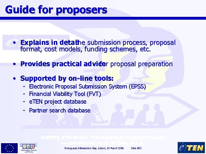 Guide for proposers • Explains in detail submission process, proposal the format, cost models,