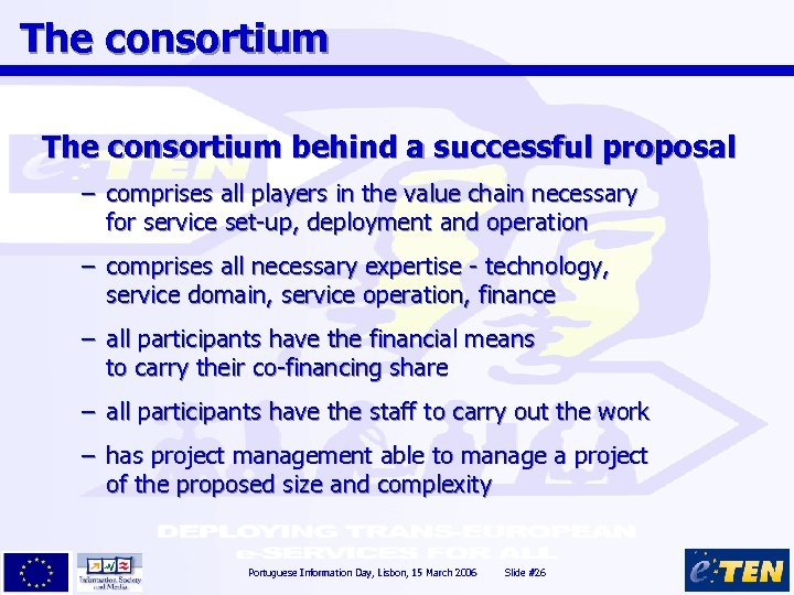 The consortium behind a successful proposal – comprises all players in the value chain
