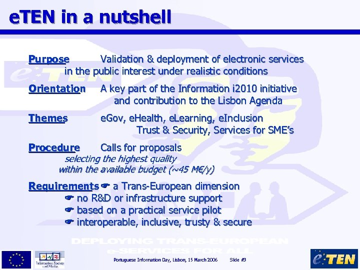 e. TEN in a nutshell Purpose Validation & deployment of electronic services in the