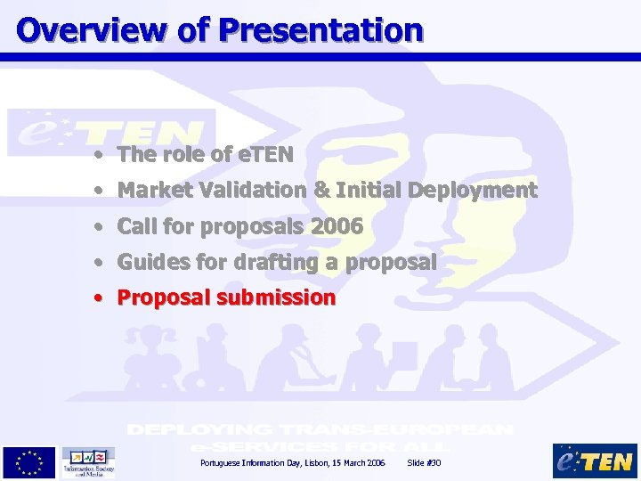 Overview of Presentation • The role of e. TEN • Market Validation & Initial