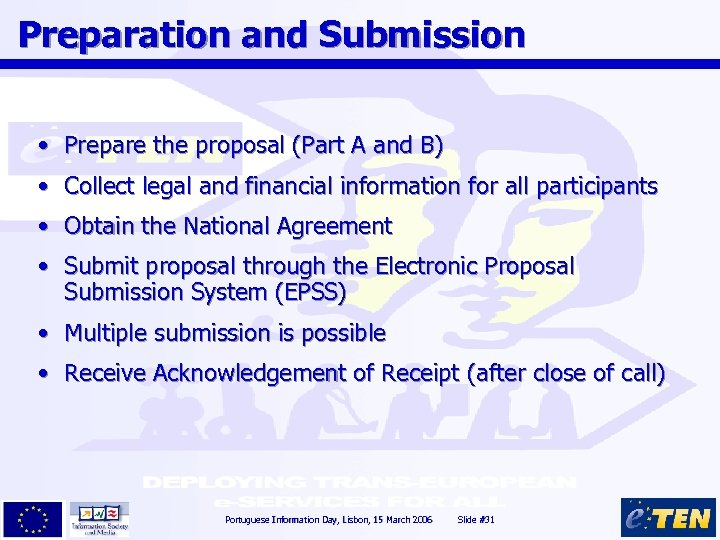 Preparation and Submission • Prepare the proposal (Part A and B) • Collect legal