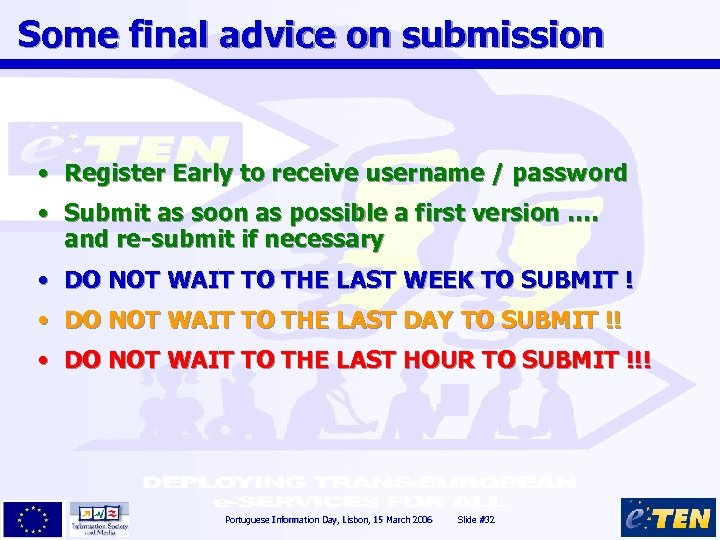 Some final advice on submission • Register Early to receive username / password •