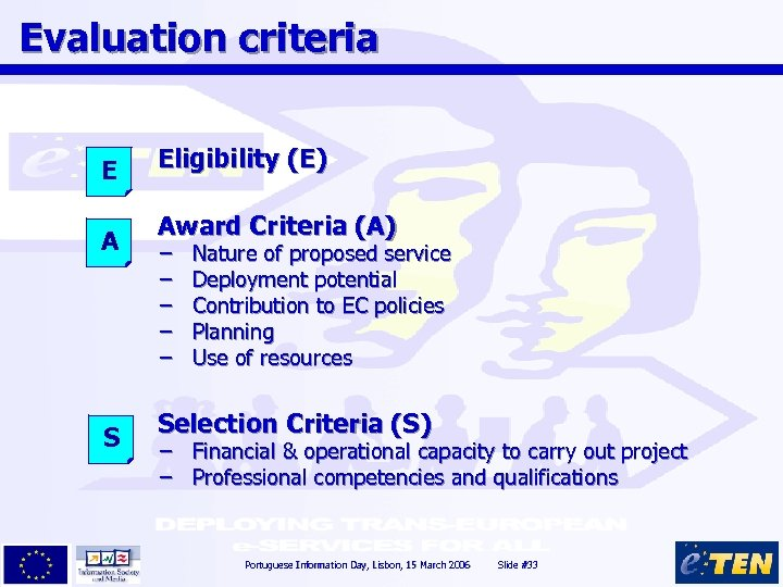 Evaluation criteria E A S Eligibility (E) Award Criteria (A) – – – Nature