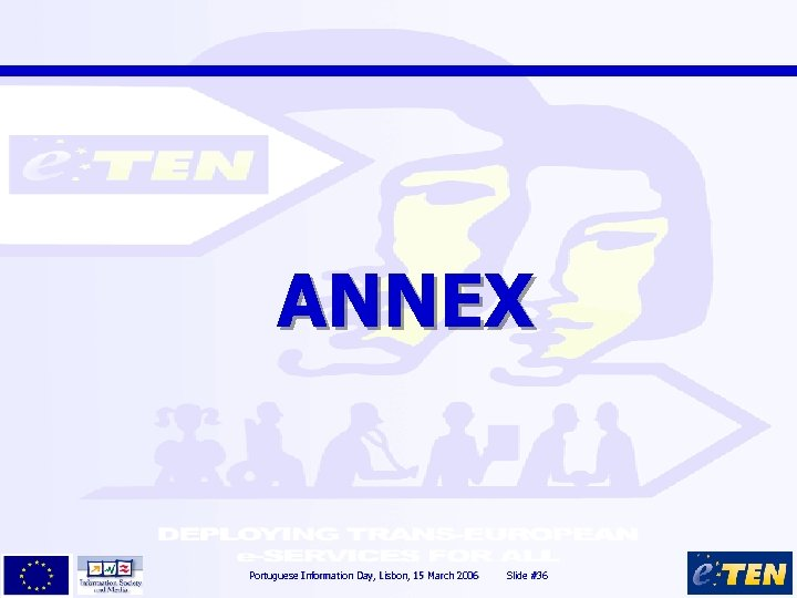 ANNEX Portuguese Information Day, Lisbon, 15 March 2006 Slide #36 36