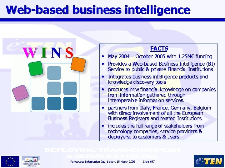 Web-based business intelligence WINS FACTS • May 2004 – October 2005 with 1. 25