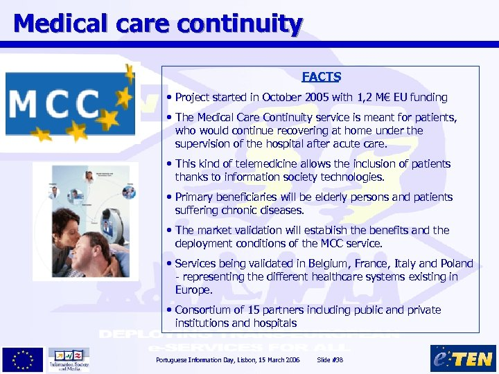 Medical care continuity FACTS • Project started in October 2005 with 1, 2 M€