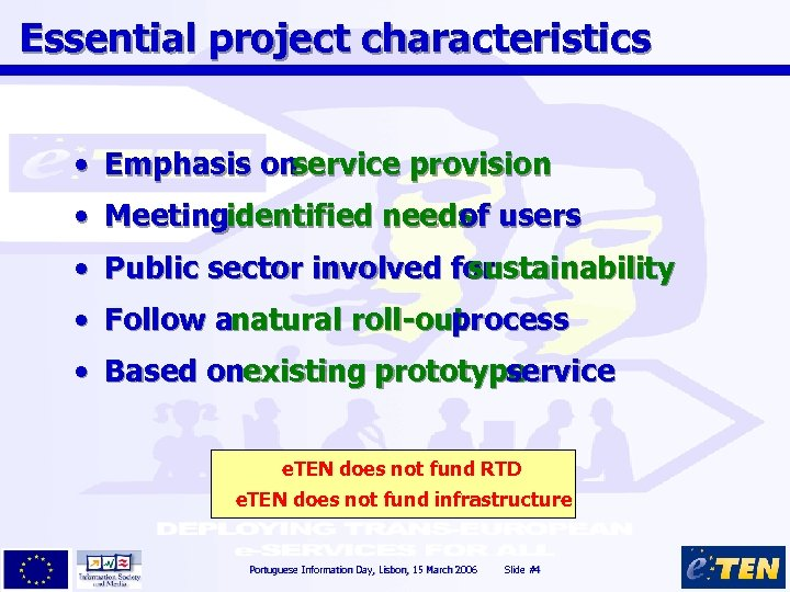 Essential project characteristics • Emphasis on service provision • Meetingidentified needs users of •