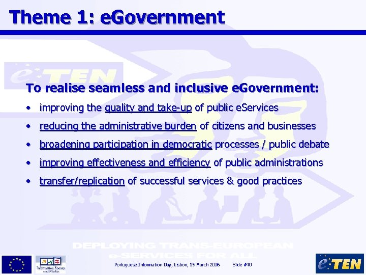 Theme 1: e. Government To realise seamless and inclusive e. Government: • improving the