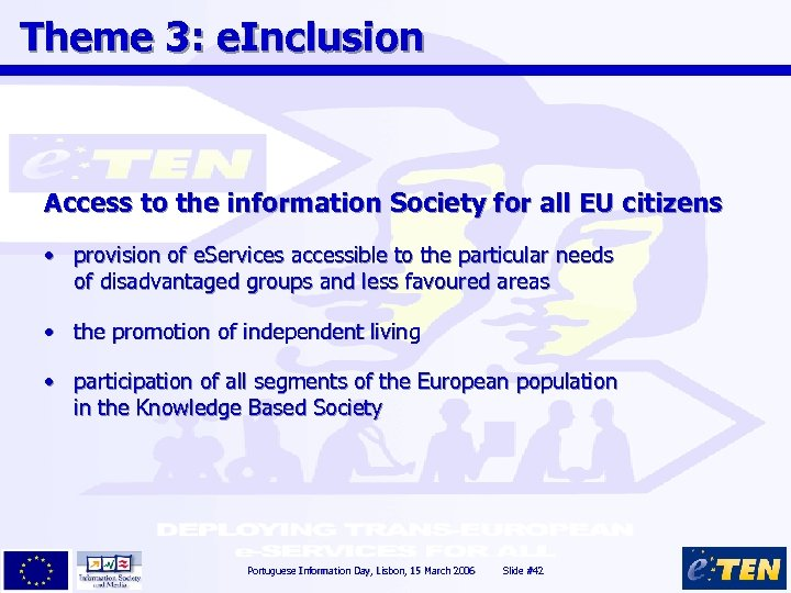 Theme 3: e. Inclusion Access to the information Society for all EU citizens •