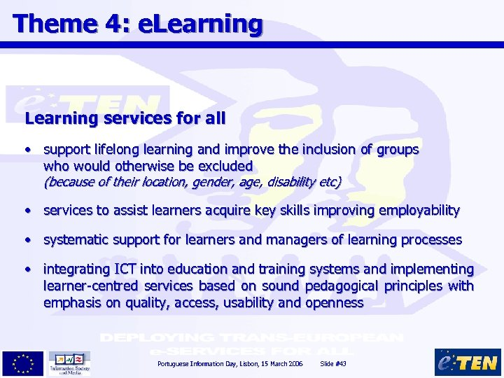 Theme 4: e. Learning services for all • support lifelong learning and improve the