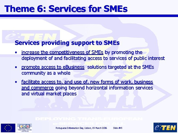 Theme 6: Services for SMEs Services providing support to SMEs • increase the competitiveness