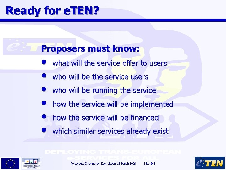 Ready for e. TEN? Proposers must know: • • • what will the service