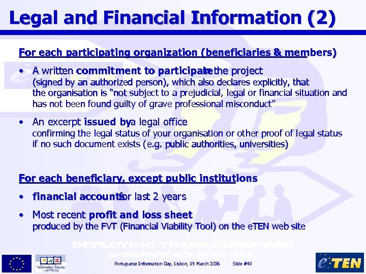 Legal and Financial Information (2) For each participating organization (beneficiaries & members) • A