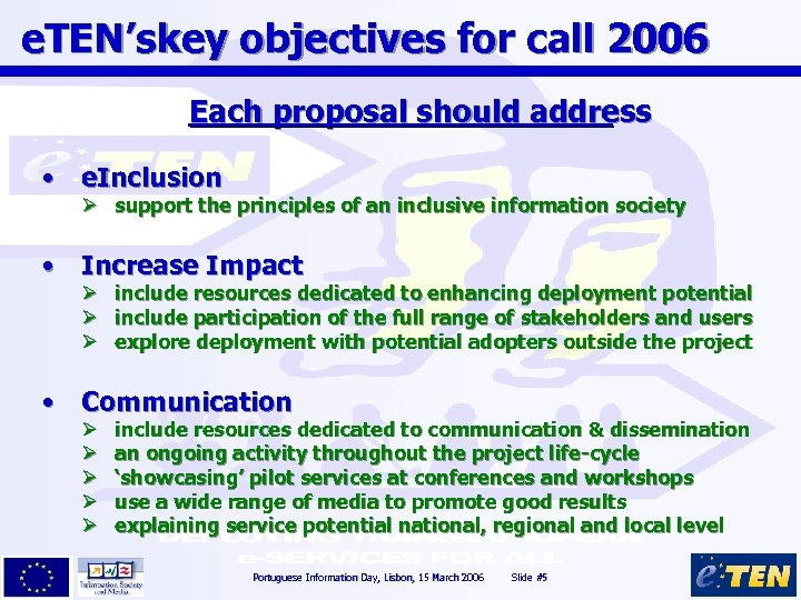 e. TEN'skey objectives for call 2006 Each proposal should address • e. Inclusion Ø