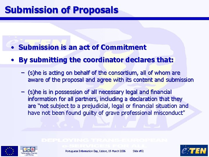 Submission of Proposals • Submission is an act of Commitment • By submitting the