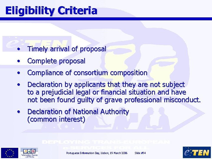 Eligibility Criteria • Timely arrival of proposal • Complete proposal • Compliance of consortium