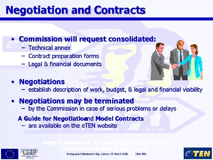 Negotiation and Contracts • Commission will request consolidated: – – – Technical annex Contract
