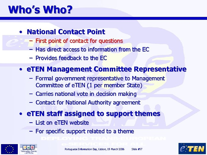 Who's Who? • National Contact Point – – – First point of contact for
