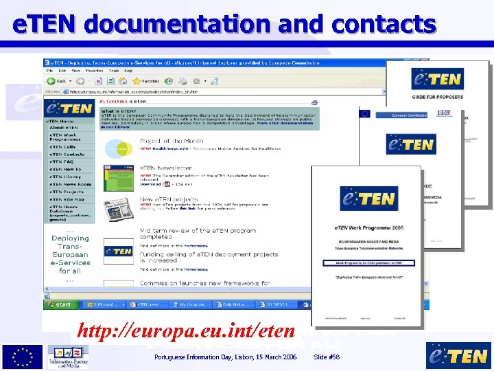 e. TEN documentation and contacts http: //europa. eu. int/eten Portuguese Information Day, Lisbon, 15