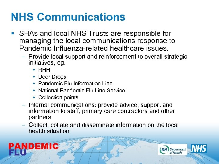 NHS Communications § SHAs and local NHS Trusts are responsible for managing the local