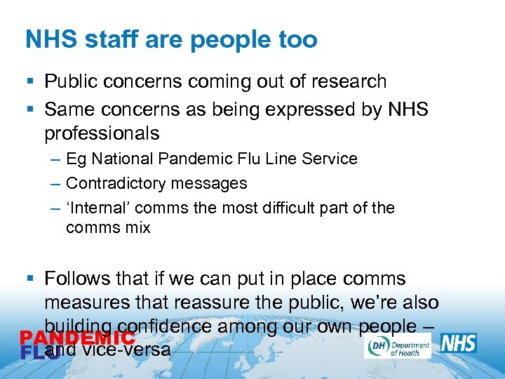 NHS staff are people too § Public concerns coming out of research § Same