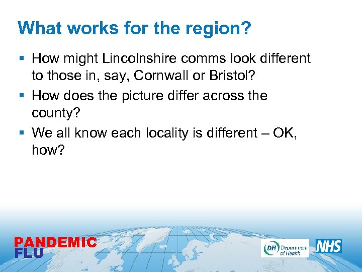 What works for the region? § How might Lincolnshire comms look different to those