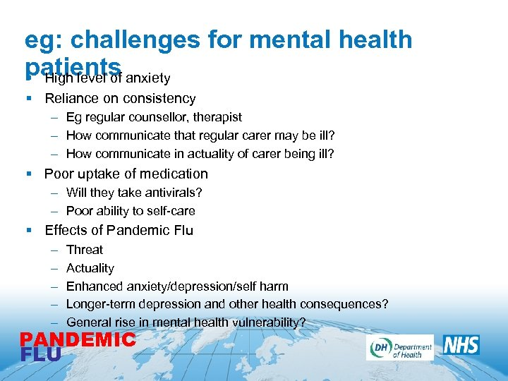 eg: challenges for mental health patients anxiety § High level of § Reliance on