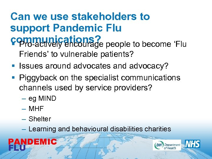 Can we use stakeholders to support Pandemic Flu communications? people to become 'Flu §
