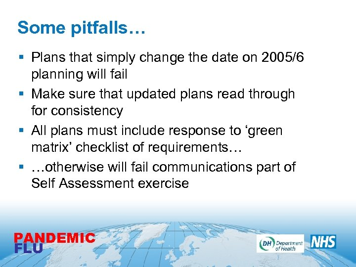 Some pitfalls… § Plans that simply change the date on 2005/6 planning will fail